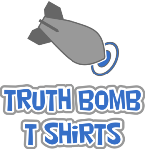 Truth Bomb T-Shirts